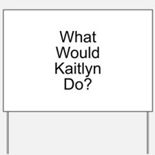 Kaitlyn Yard Sign