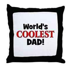 World's Coolest Dad! Throw Pillow