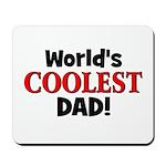 World's Coolest Dad! Mousepad