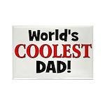 World's Coolest Dad! Rectangle Magnet