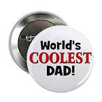 "World's Coolest Dad! 2.25"" Button"