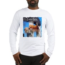 """""""I Was There"""" Long Sleeve T-Shirt"""