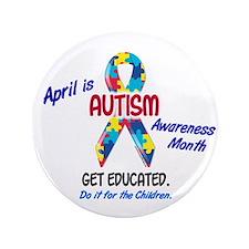 "Autism Awareness Month 1 3.5"" Button"