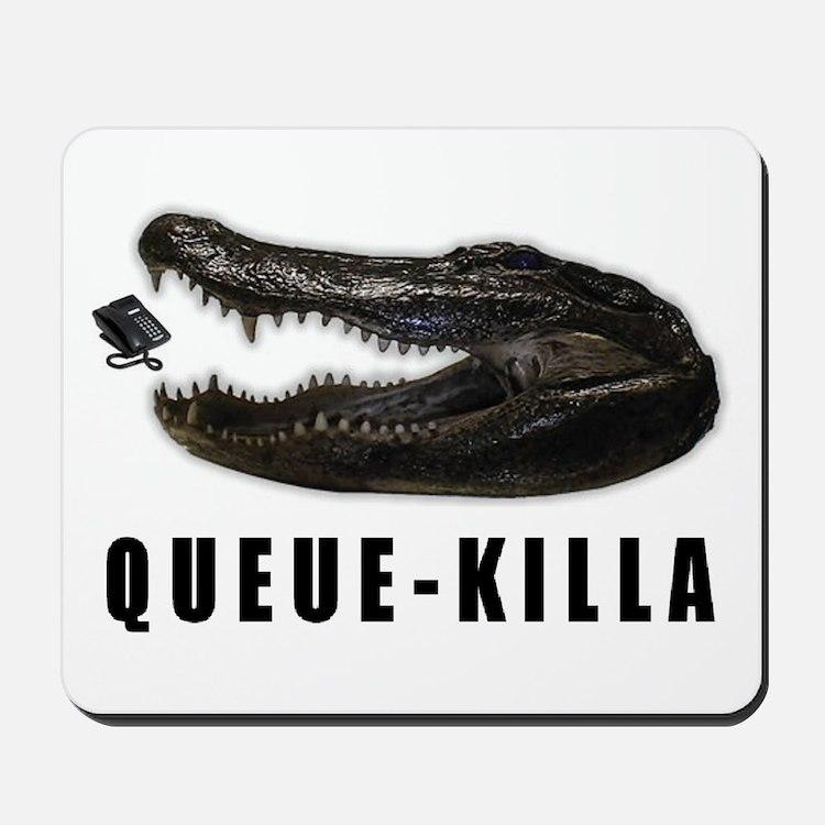 Queue-Killa Mousepad