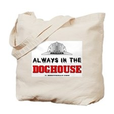 In The Doghouse Tote Bag