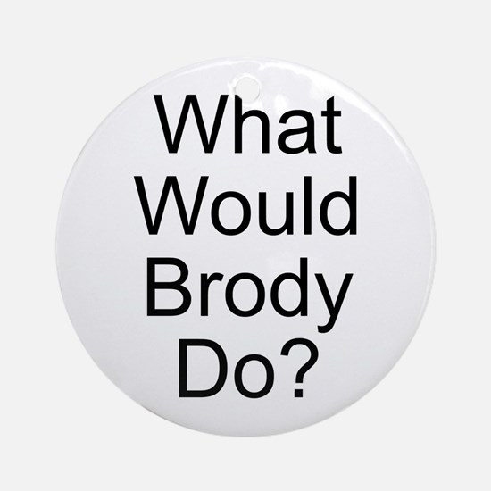 Brody Ornament (Round)