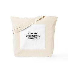 I Do My Own Debate Stunts Tote Bag