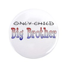 """Only Child is a Big Brother - 3.5"""" Button"""