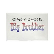 Only Child is a Big Brother - Rectangle Magnet