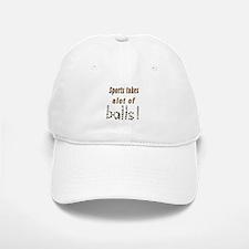 Sports takes alot of balls! Baseball Baseball Cap