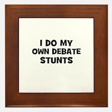I Do My Own Debate Stunts Framed Tile