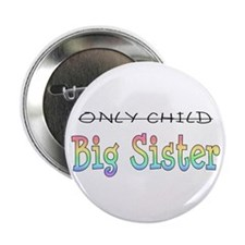 """Only to Big Sister Rainbow 2.25"""" Button"""