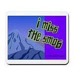 I Miss The Smog Mousepad