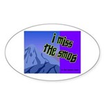 I Miss The Smog Oval Sticker