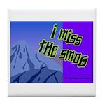 I Miss The Smog Tile Coaster