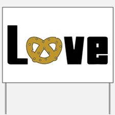 Love Pretzels Yard Sign