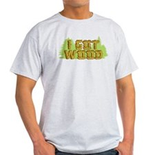 FB I Got Wood T-Shirt
