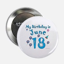 "June 18th Birthday 2.25"" Button"