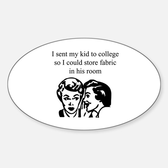 Fabric - Sent Son to College Oval Decal