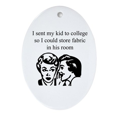 Fabric - Sent Son to College Oval Ornament