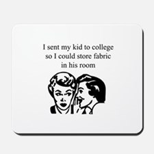 Fabric - Sent Son to College Mousepad