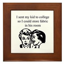 Fabric - Sent Son to College Framed Tile