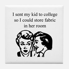 Fabric - Sent Daughter to Col Tile Coaster