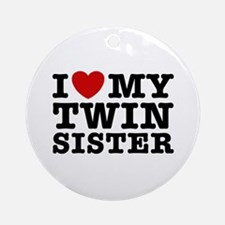 I Love My Twin Sister Ornament (Round)