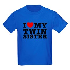 I Love My Twin Sister T