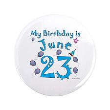 "June 23rd Birthday 3.5"" Button"