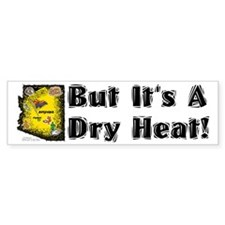AZ-Dry Heat! Bumper Bumper Sticker