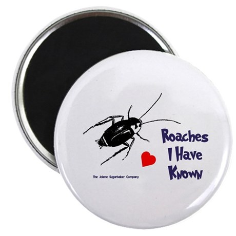 "Roaches I Have Known 2.25"" Magnet (10 pack)"