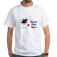 Roaches I Have Known Shirt