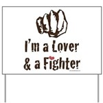 I'm A Lover And A Fighter MMA Yard Sign