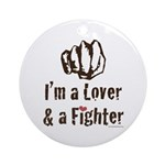 I'm A Lover And A Fighter MMA Ornament (Round)