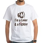 I'm A Lover And A Fighter MMA White T-Shirt