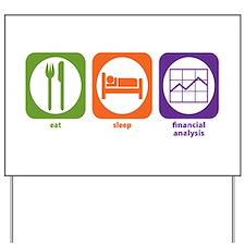 Eat Sleep Financial Analysis Yard Sign