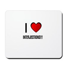 I LOVE INTERJECTIONS!!! Mousepad