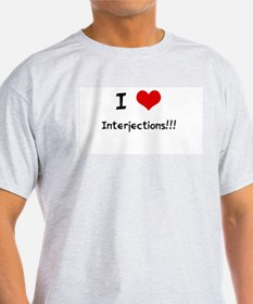 I LOVE INTERJECTIONS!!! Ash Grey T-Shirt
