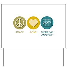Peace Love Financial Analysis Yard Sign