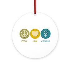 Peace Love Feminism Ornament (Round)