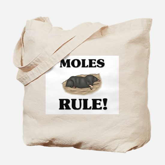 Moles Rule! Tote Bag