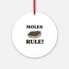 Moles Rule! Ornament (Round)