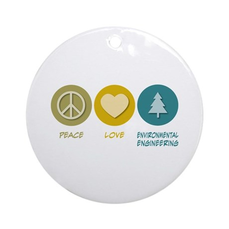 Peace Love Environmental Engineering Ornament (Rou