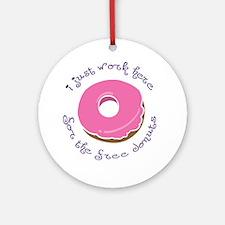 I Work for Free Donuts Keepsake (Round)