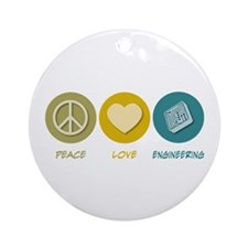 Peace Love Engineering Ornament (Round)