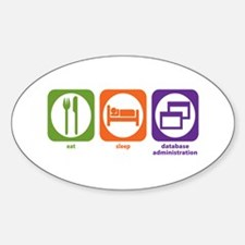 Eat Sleep Database Administration Oval Decal