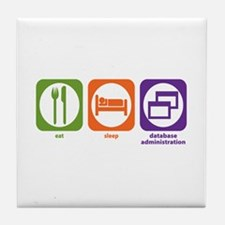 Eat Sleep Database Administration Tile Coaster