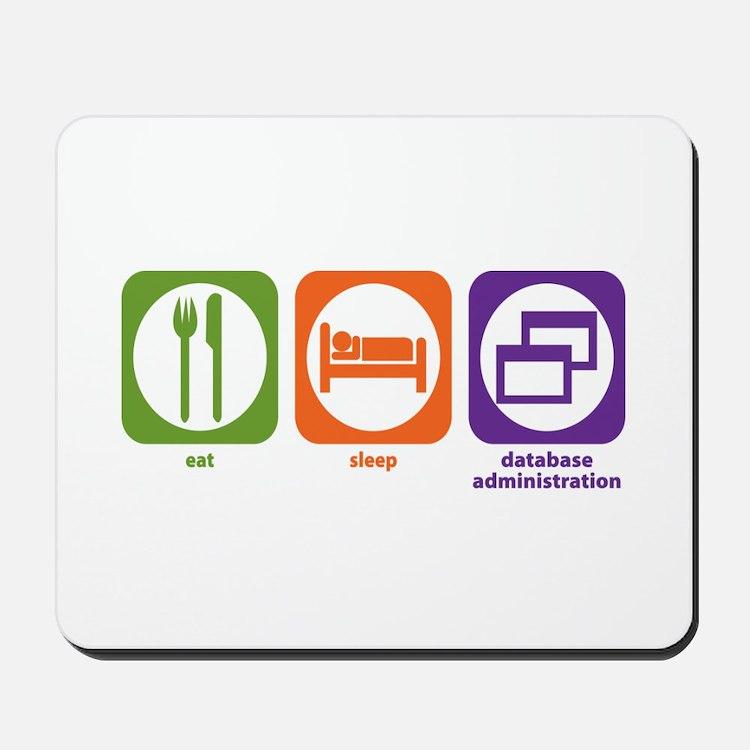 Eat Sleep Database Administration Mousepad