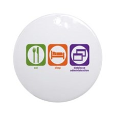 Eat Sleep Database Administration Ornament (Round)